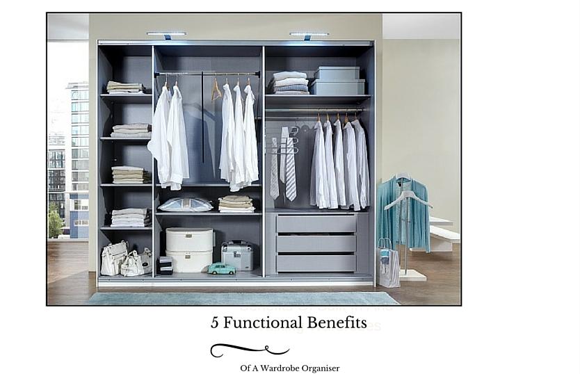 5 Functional Benefits Of A Wardrobe Organiser