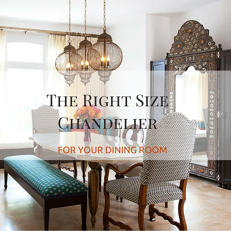 Finding The Right Size Chandelier To Compliment Your Dining Table