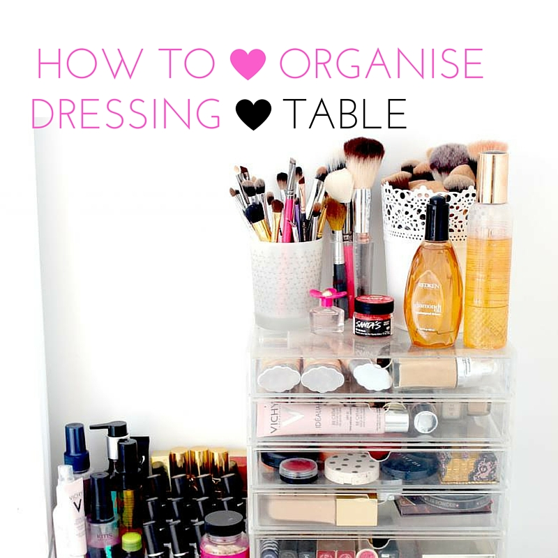 HOW TO - How To Organize Your Dressing Table: 5 Useful Tips