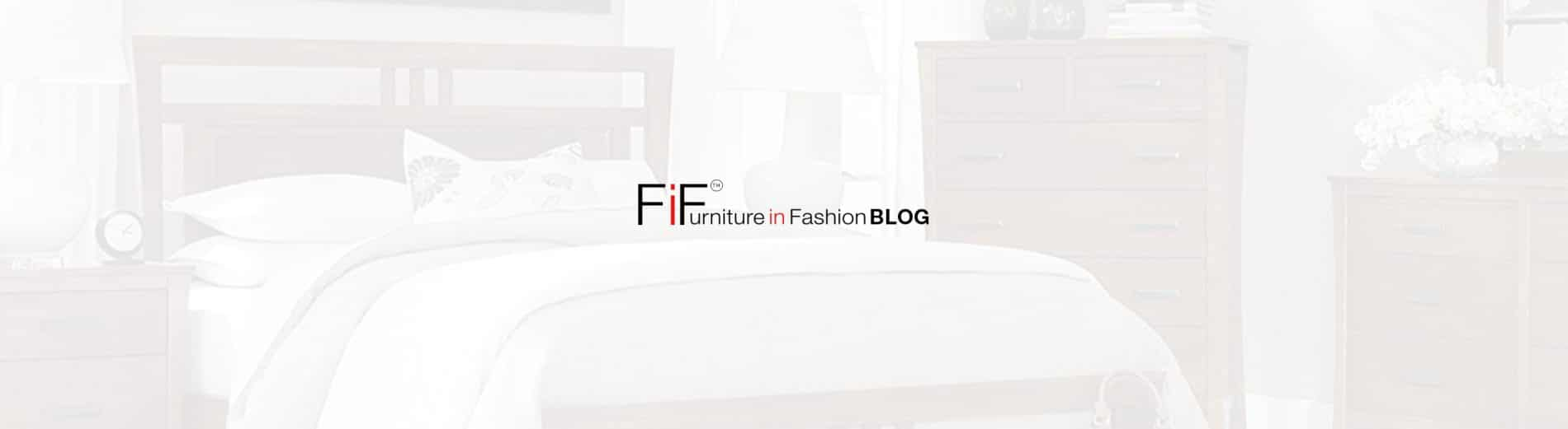 FIF Blog H 1900x521 - Bedroom Furniture: Looking for Style and Functionality