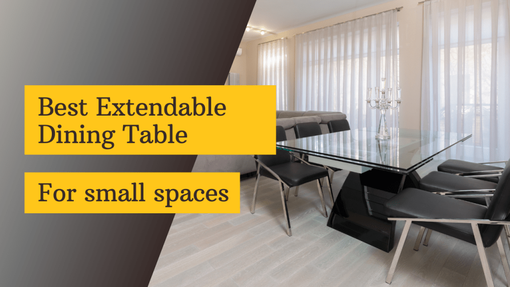 Best Extendable Dining Table for Small Spaces